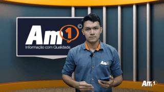 Assista ao Boletim Am1 com os principais destaques desta quinta-feira