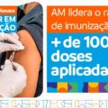 Vacina Manaus: Mais de 100 mil doses aplicadas