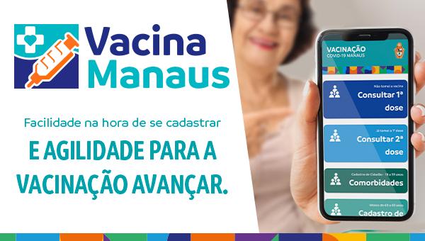 Vacina Manaus: Agilidade na vacinação contra a Covid-19